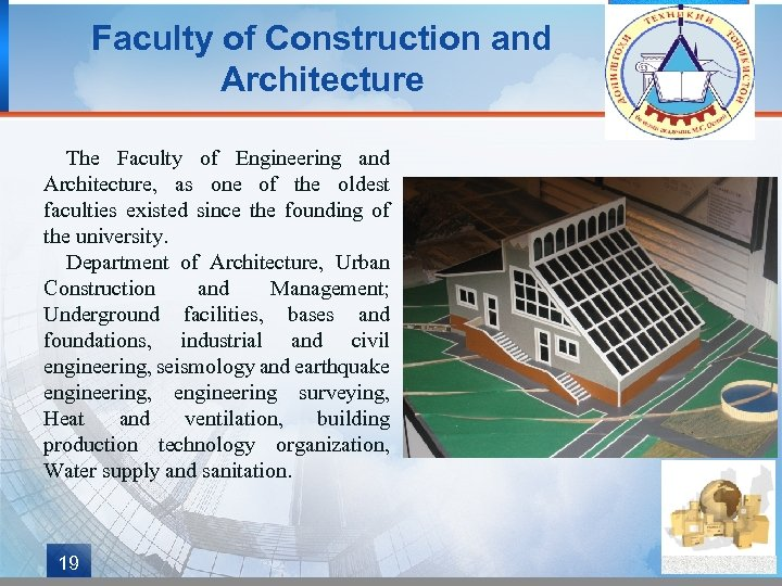 Faculty of Construction and Architecture The Faculty of Engineering and Architecture, as one of
