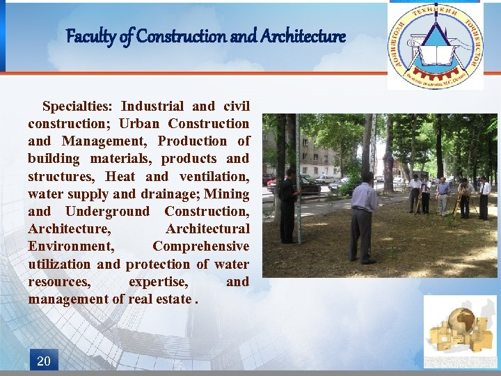 Faculty of Construction and Architecture Specialties: Industrial and civil construction; Urban Construction and Management,