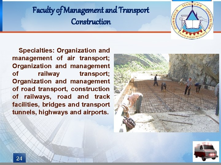 Faculty of Management and Transport Construction Specialties: Organization and management of air transport; Organization