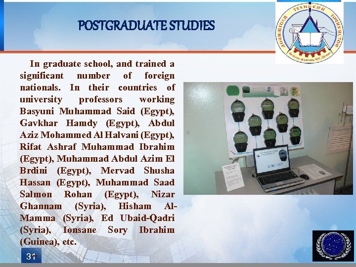 POSTGRADUATE STUDIES In graduate school, and trained a significant number of foreign nationals. In