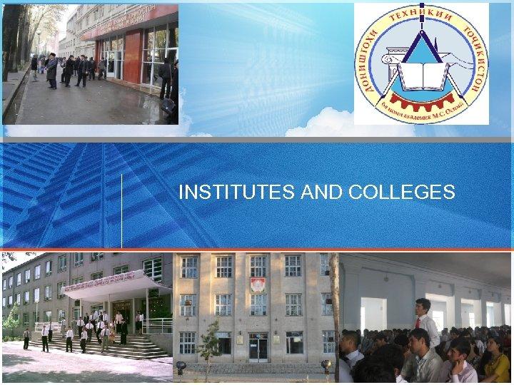 INSTITUTES AND COLLEGES