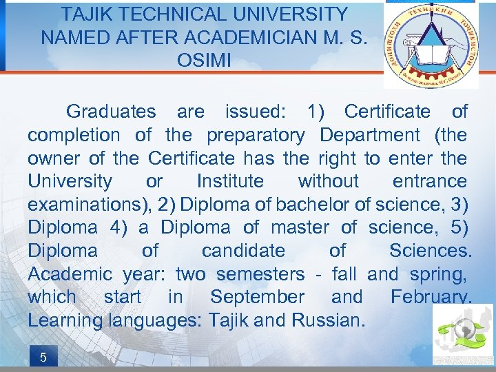 TAJIK TECHNICAL UNIVERSITY NAMED AFTER ACADEMICIAN M. S. OSIMI Graduates are issued: 1) Certificate