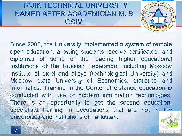 TAJIK TECHNICAL UNIVERSITY NAMED AFTER ACADEMICIAN M. S. OSIMI Since 2000, the University implemented
