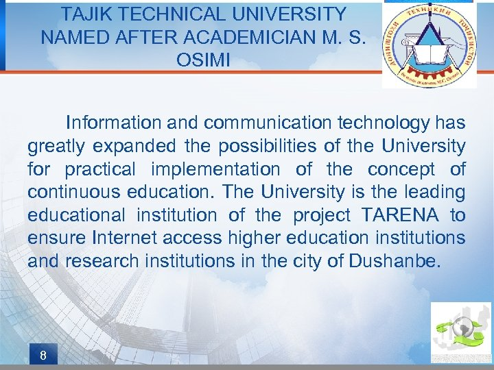 TAJIK TECHNICAL UNIVERSITY NAMED AFTER ACADEMICIAN M. S. OSIMI Information and communication technology has
