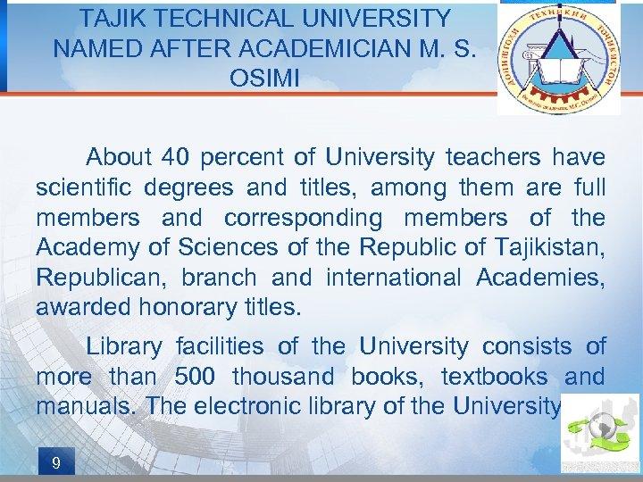 TAJIK TECHNICAL UNIVERSITY NAMED AFTER ACADEMICIAN M. S. OSIMI About 40 percent of University