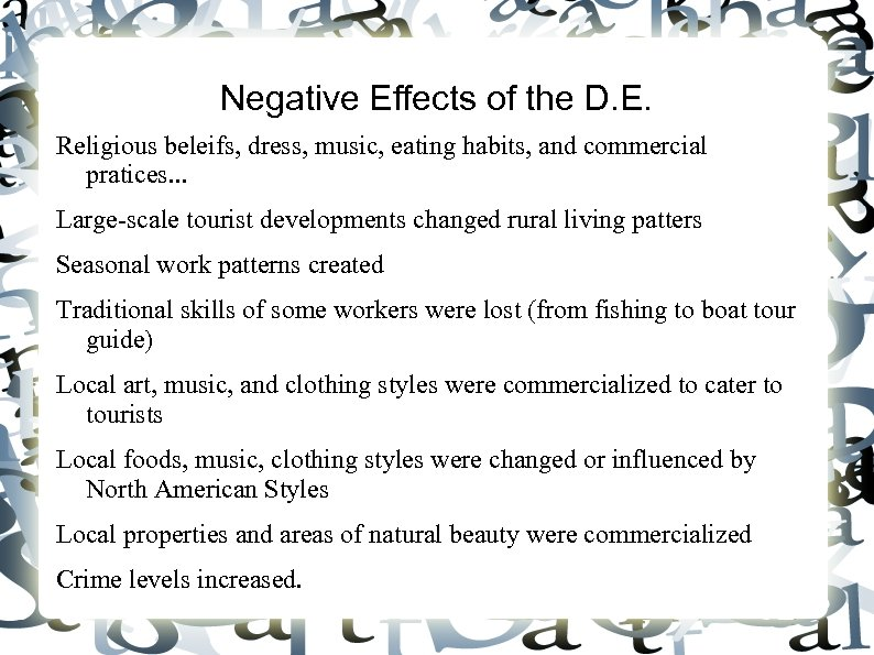 Negative Effects of the D. E. Religious beleifs, dress, music, eating habits, and commercial