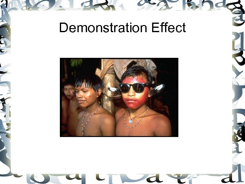 Demonstration Effect