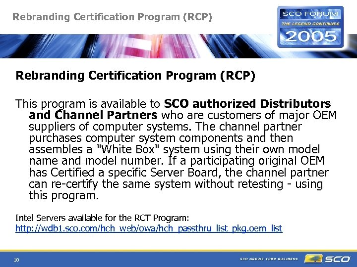 Rebranding Certification Program (RCP) This program is available to SCO authorized Distributors and Channel