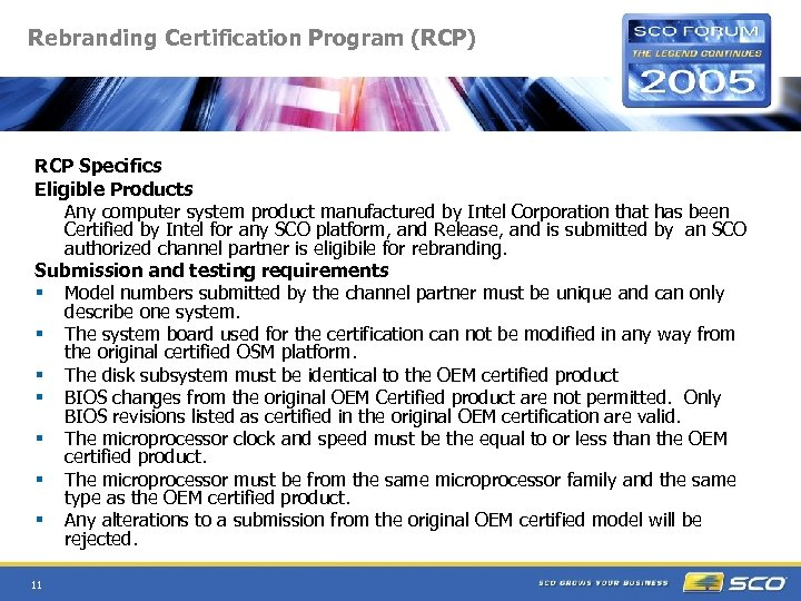 Rebranding Certification Program (RCP) RCP Specifics Eligible Products Any computer system product manufactured by