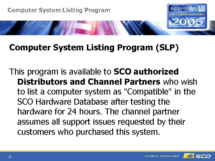 Computer System Listing Program (SLP) This program is available to SCO authorized Distributors and