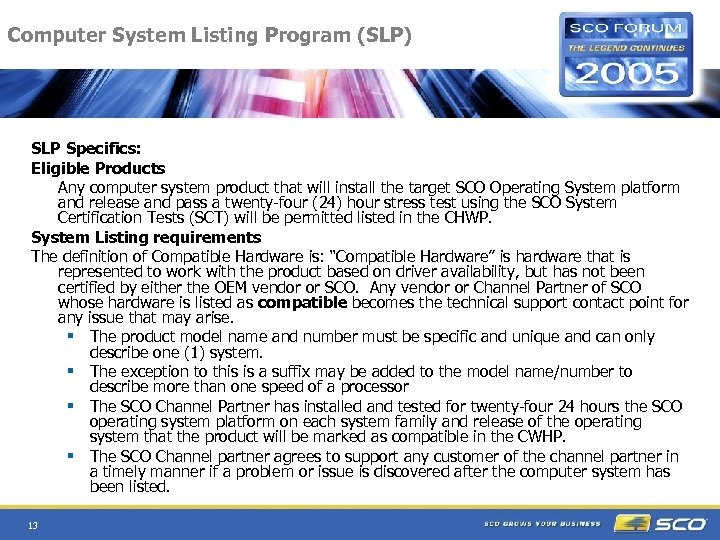 Computer System Listing Program (SLP) SLP Specifics: Eligible Products Any computer system product that