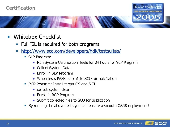 Certification § Whitebox Checklist § Full ISL is required for both programs § http: