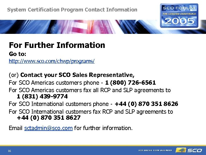 System Certification Program Contact Information For Further Information Go to: http: //www. sco. com/chwp/programs/