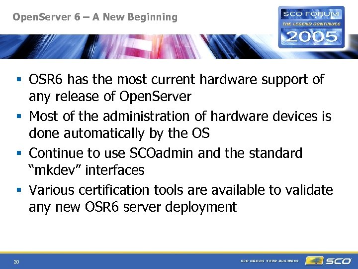 Open. Server 6 – A New Beginning § OSR 6 has the most current