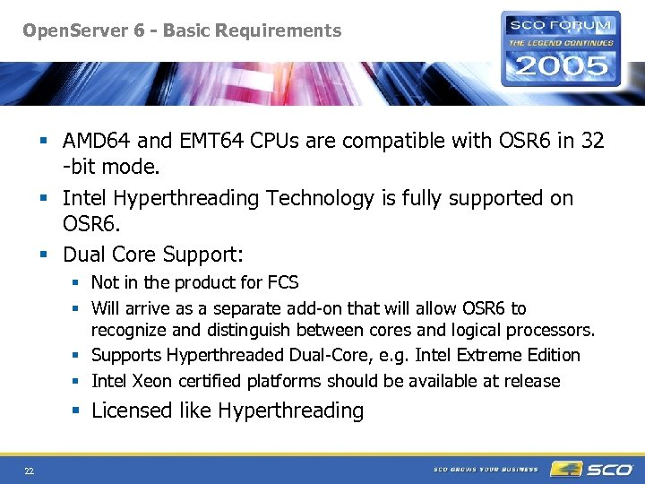 Open. Server 6 - Basic Requirements § AMD 64 and EMT 64 CPUs are