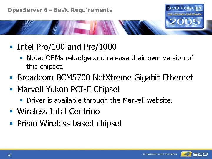 Open. Server 6 - Basic Requirements § Intel Pro/100 and Pro/1000 § Note: OEMs