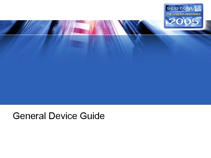 General Device Guide