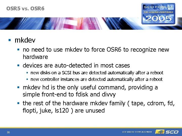 OSR 5 vs. OSR 6 § mkdev § no need to use mkdev to