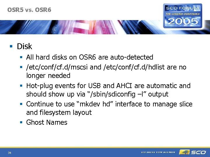 OSR 5 vs. OSR 6 § Disk § All hard disks on OSR 6