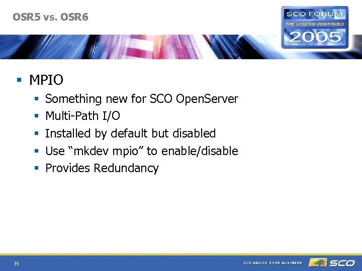 OSR 5 vs. OSR 6 § MPIO § § § 35 Something new for