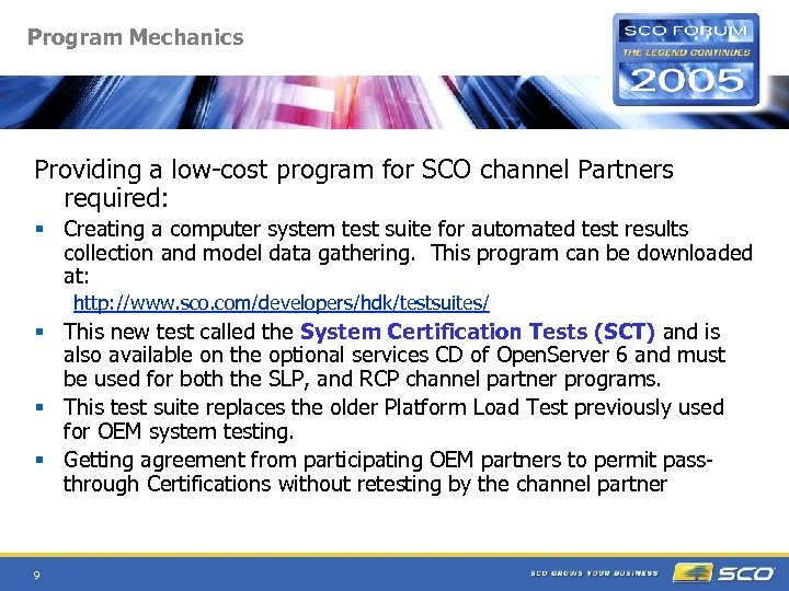 Program Mechanics Providing a low-cost program for SCO channel Partners required: § Creating a