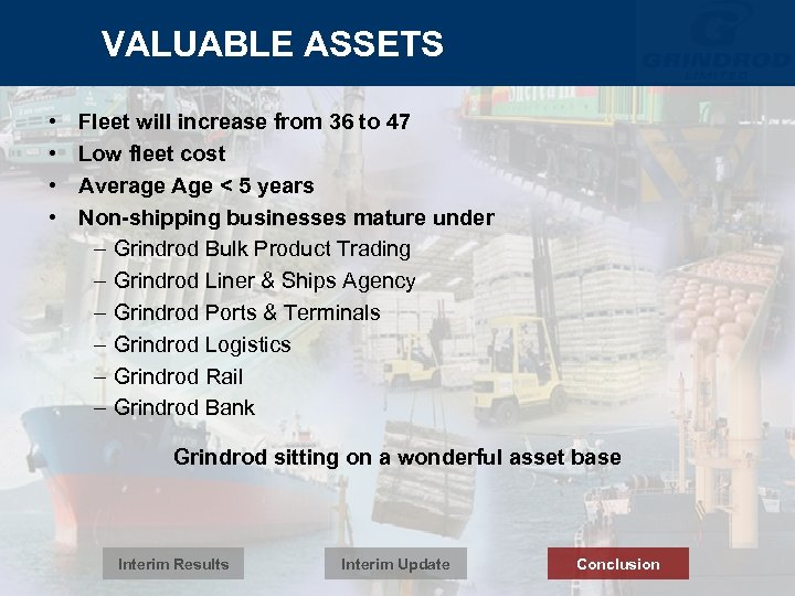VALUABLE ASSETS • • Fleet will increase from 36 to 47 Low fleet cost