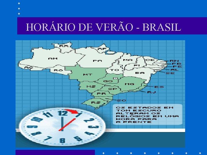 HORÁRIO DE VERÃO - BRASIL
