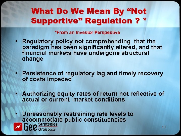 """What Do We Mean By """"Not Supportive"""" Regulation ? * *From an Investor Perspective"""