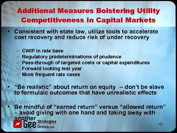 Additional Measures Bolstering Utility Competitiveness In Capital Markets • Consistent with state law, utilize