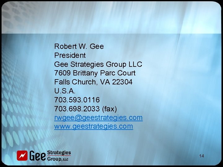 Robert W. Gee President Gee Strategies Group LLC 7609 Brittany Parc Court Falls Church,
