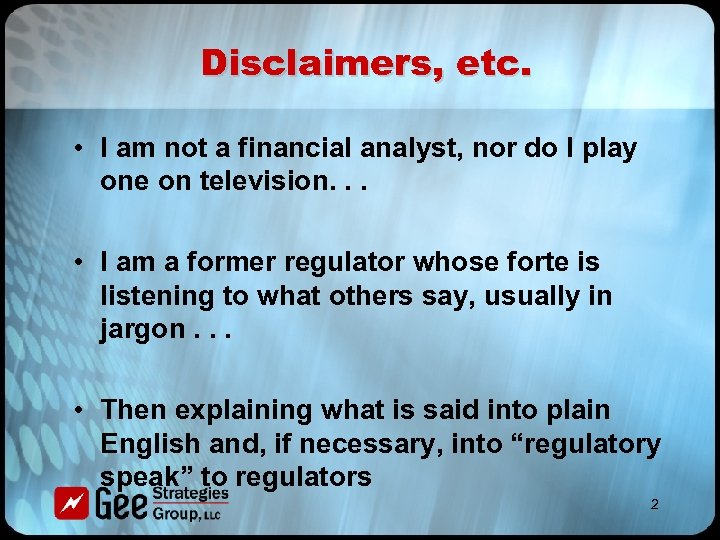 Disclaimers, etc. • I am not a financial analyst, nor do I play one