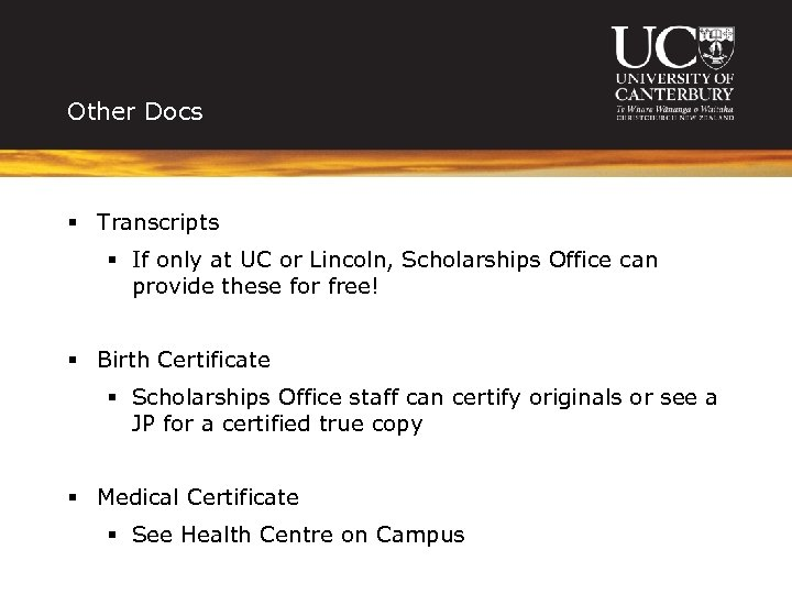 Other Docs § Transcripts § If only at UC or Lincoln, Scholarships Office can
