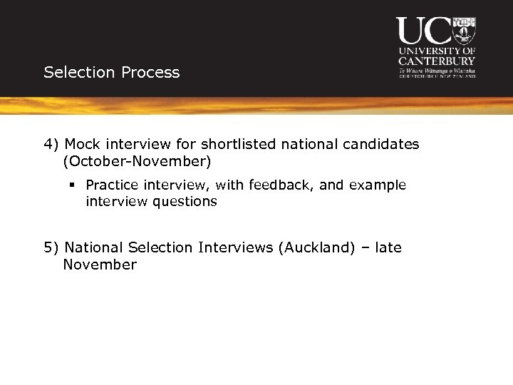 Selection Process 4) Mock interview for shortlisted national candidates (October-November) § Practice interview, with