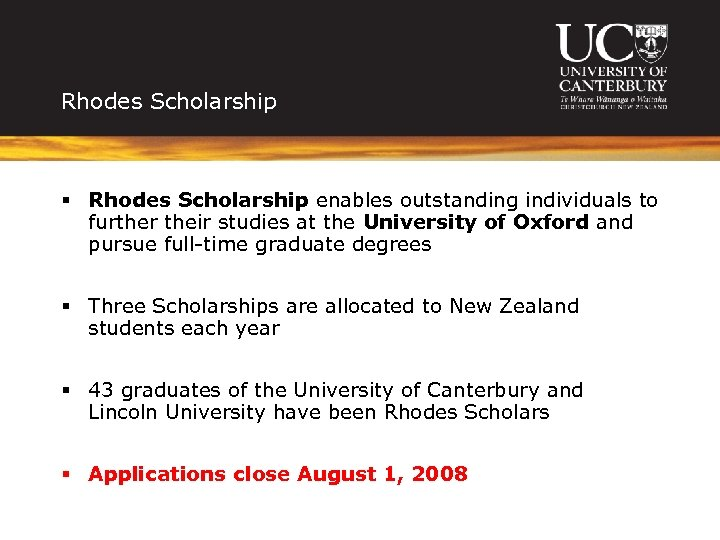 Rhodes Scholarship § Rhodes Scholarship enables outstanding individuals to further their studies at the