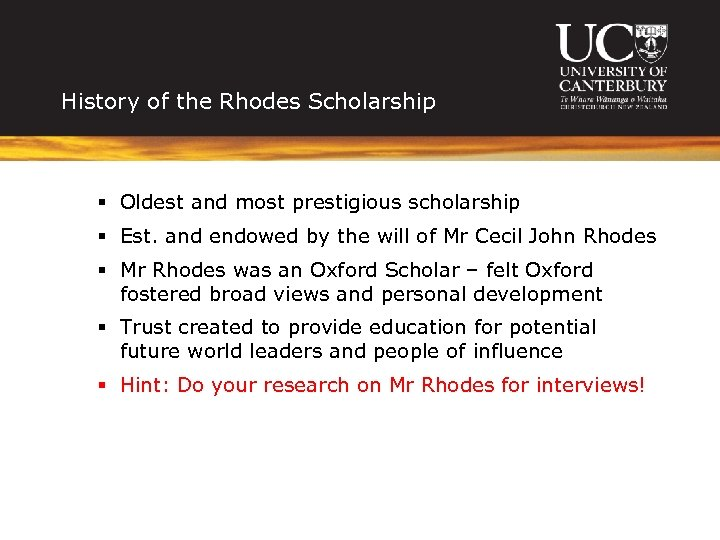 History of the Rhodes Scholarship § Oldest and most prestigious scholarship § Est. and
