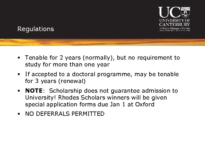 Regulations § Tenable for 2 years (normally), but no requirement to study for more