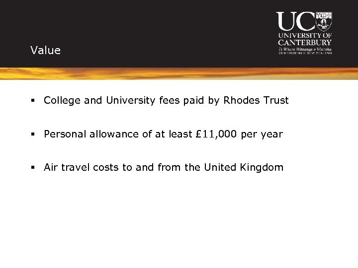 Value § College and University fees paid by Rhodes Trust § Personal allowance of