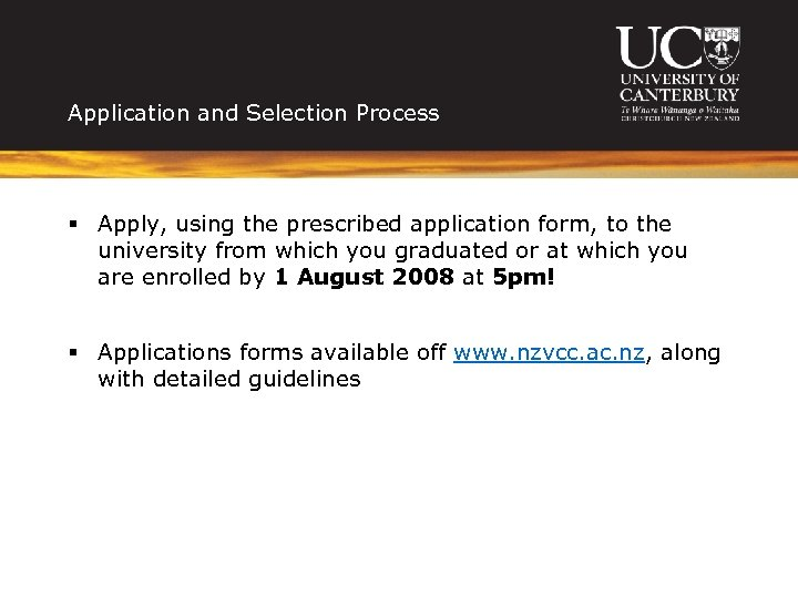 Application and Selection Process § Apply, using the prescribed application form, to the university