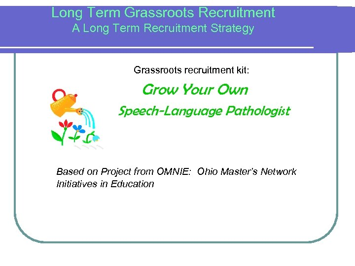 Long Term Grassroots Recruitment A Long Term Recruitment Strategy Grassroots recruitment kit: Grow Your