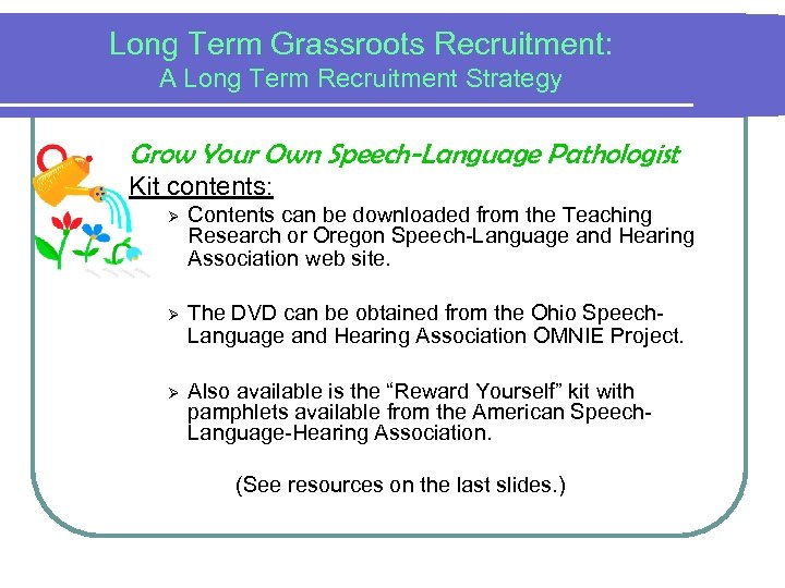 Long Term Grassroots Recruitment: A Long Term Recruitment Strategy Grow Your Own Speech-Language Pathologist