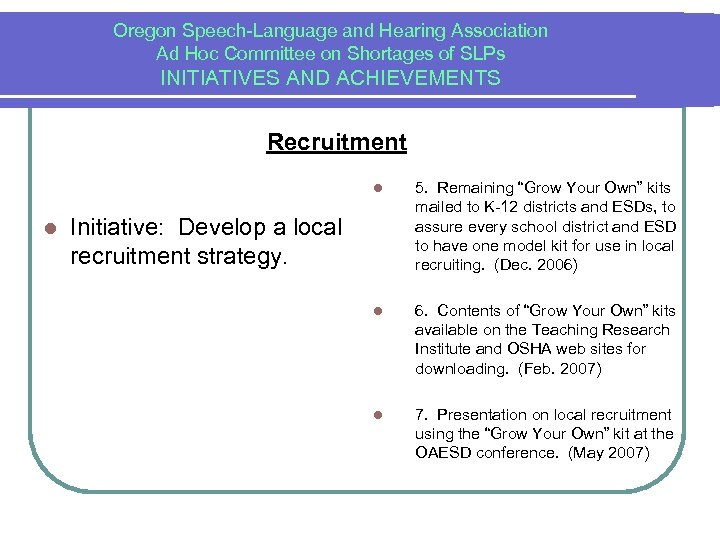 Oregon Speech-Language and Hearing Association Ad Hoc Committee on Shortages of SLPs INITIATIVES AND
