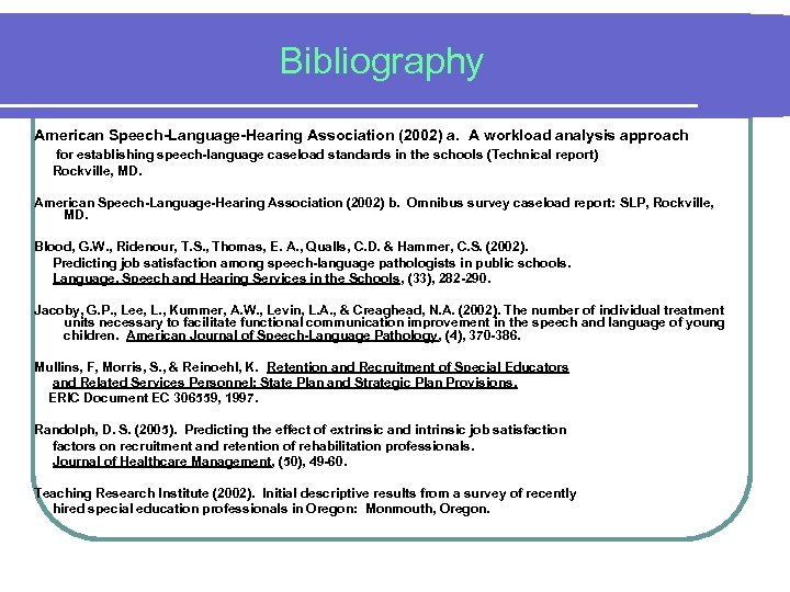 Bibliography American Speech-Language-Hearing Association (2002) a. A workload analysis approach for establishing speech-language caseload