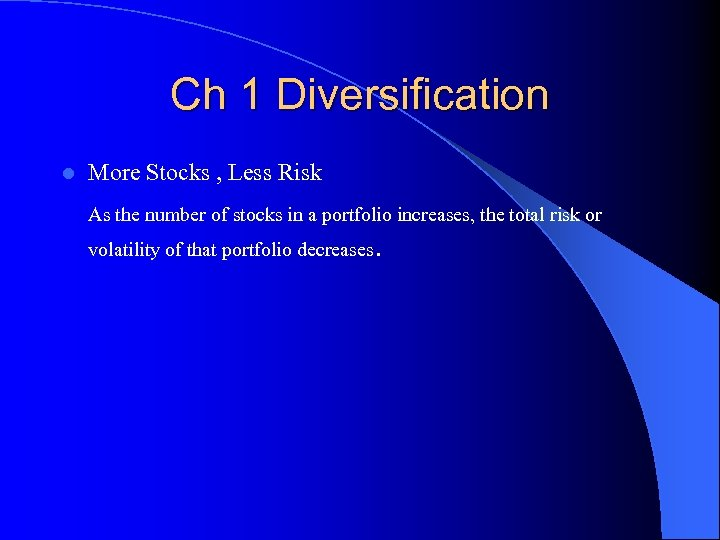 Ch 1 Diversification l More Stocks , Less Risk As the number of stocks
