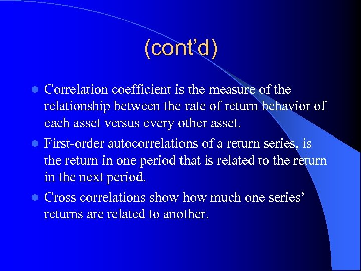 (cont'd) Correlation coefficient is the measure of the relationship between the rate of return