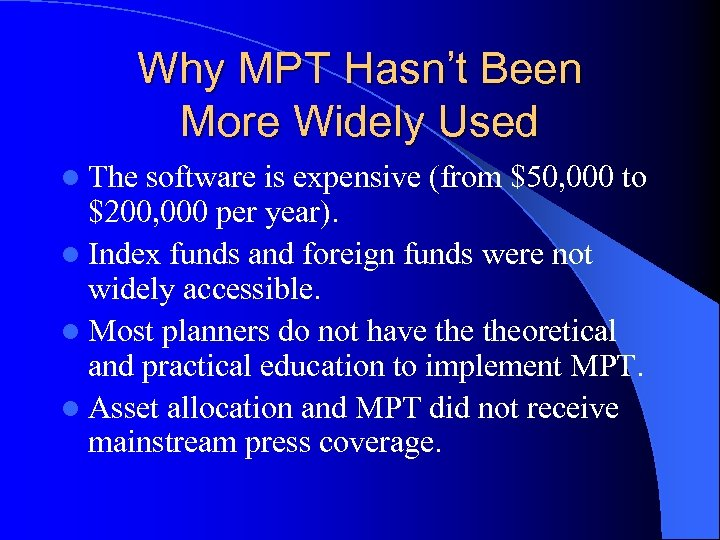 Why MPT Hasn't Been More Widely Used l The software is expensive (from $50,