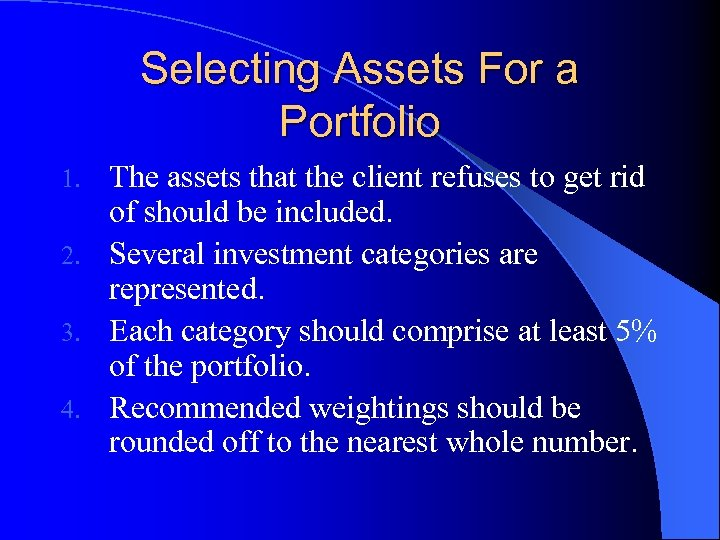 Selecting Assets For a Portfolio The assets that the client refuses to get rid