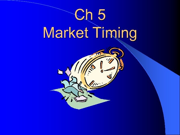Ch 5 Market Timing