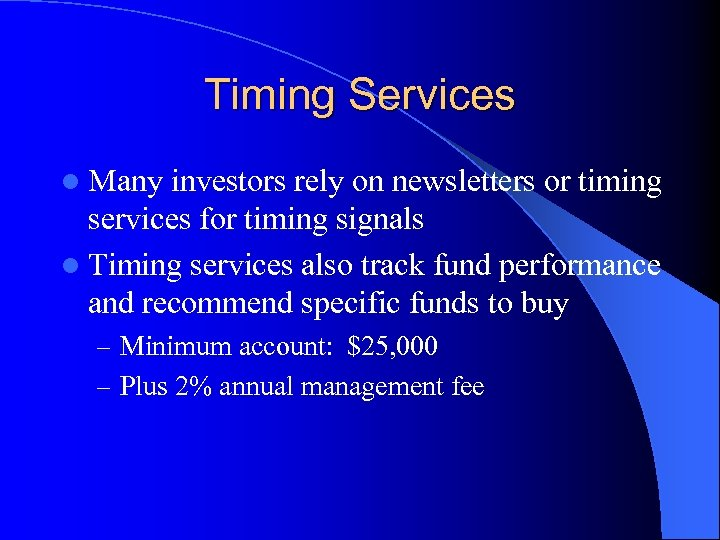 Timing Services l Many investors rely on newsletters or timing services for timing signals