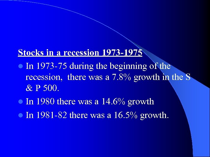 Stocks in a recession 1973 -1975 l In 1973 -75 during the beginning of