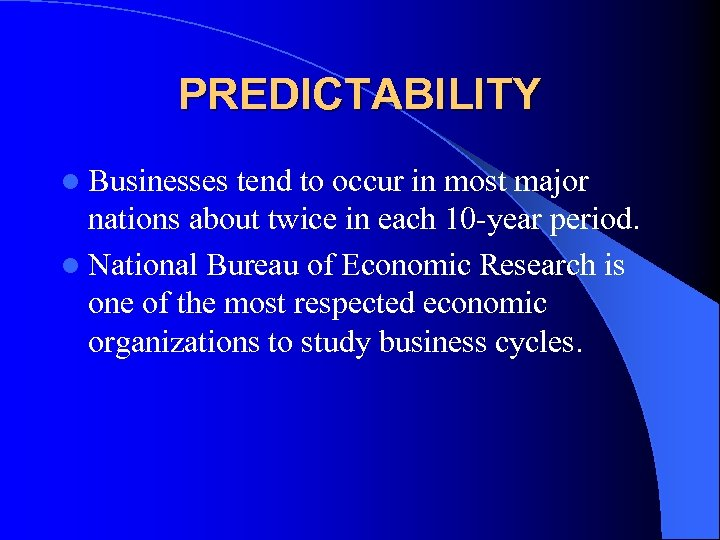 PREDICTABILITY l Businesses tend to occur in most major nations about twice in each